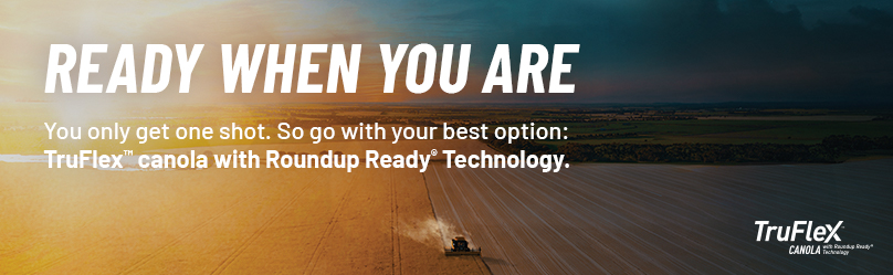 Ready when you are. You only get one shot. So go with your best option: TruFlex canola with Roundup Ready Technology.