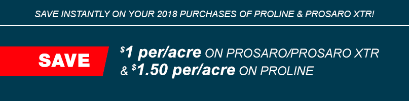 Instantly save $1.00 per acre on purchases of Prosaro and Prosaro XTR fungicides and $1.50 per acre on purchases Proline funcigide